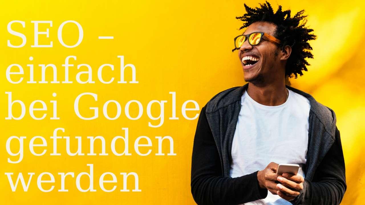 Mit SEO bei Google gefunden werden